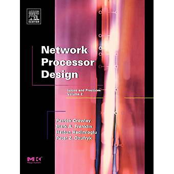 Network Processor Design Issues and Practices Volume 2 by Franklin & Mark A.