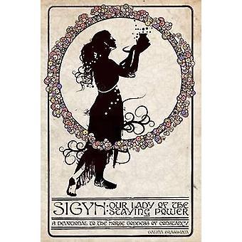 Sigyn Lady of the Staying Power by Krasskova & Galina