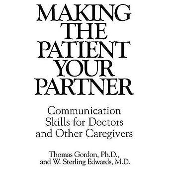 At gøre patienten din Partner kommunikationsevner for læger og andre pårørende af Edwards & W.