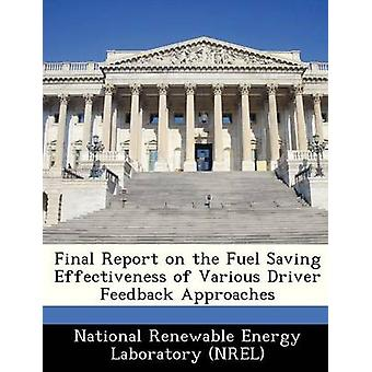 Final Report on the Fuel Saving Effectiveness of Various Driver Feedback Approaches by National Renewable Energy Laboratory NR