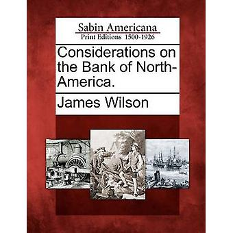 Considerations on the Bank of NorthAmerica. by Wilson & James
