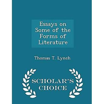 Essays über einige Formen der Literatur Gelehrte Wahl Edition von Lynch & Thomas T.