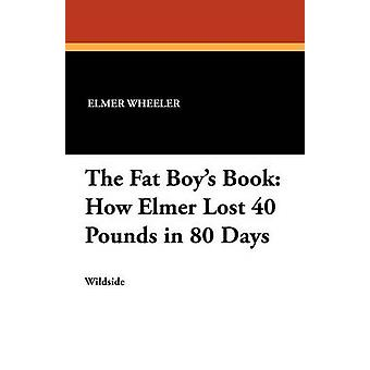 Die Fat Boys buchen wie Elmer 40 Pfund verloren in 80 Tagen von Wheeler & Elmer