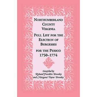 Northumberland County Virginia Poll liste for valg af Burgesses for perioden 17501774 af Bromley & Richard