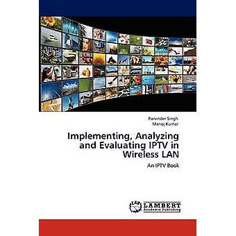 Umsetzung der Analyse und Bewertung IPTV Wireless LAN durch & Parvinder Singh