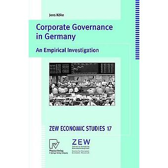 Corporate Governance in Germany  An Empirical Investigation by Kke & Jens