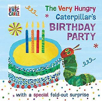 Den mycket hungriga Caterpillars födelsedags fest [styrelse bok]