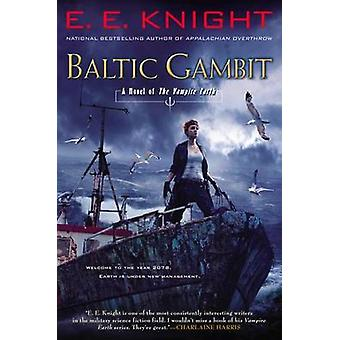 Baltic Gambit - A Novel of the Vampire Earth by E E Knight - 978045141