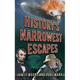 History's Narrowest Escapes by James Moore - Paul Nero - 978075248987
