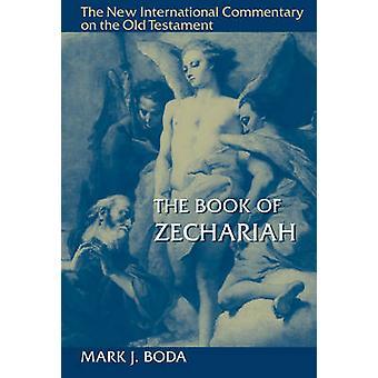 The Book of Zechariah by Mark J. Boda - 9780802823755 Book