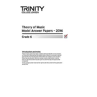Theory of Music Model Answer Papers 2016 - Grade 6 by Theory of Music