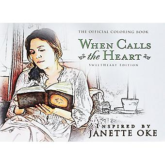 When Calls the Heart Official Coloring Book - Sweetheart Edition by Ed