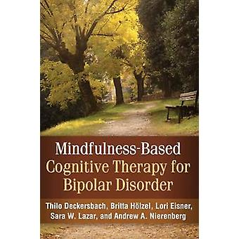 Mindfulness-Based Cognitive Therapy for Bipolar Disorder by Thilo Dec
