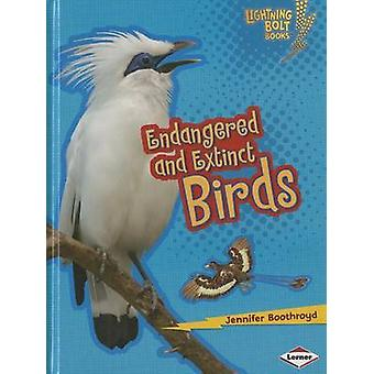 Endangered and Extinct Birds by Jennifer Boothroyd - 9781467713306 Bo