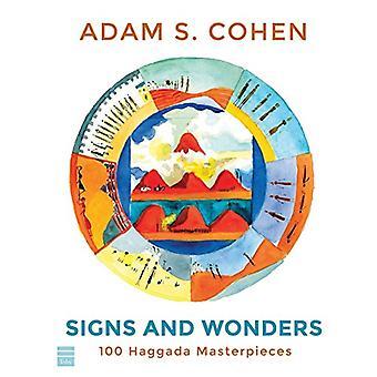 Signs and Wonders - 100 Haggada Masterpieces by Adam S Cohen - 9781592