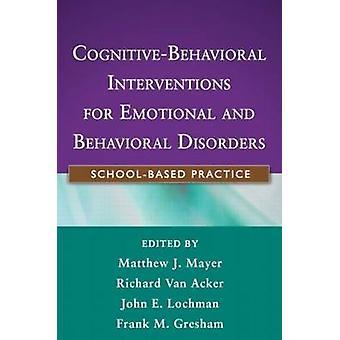 Cognitive-Behavioral Interventions for Emotional and Behavioral Disor