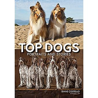 Top Dogs - Portraits and Stories by Diane Costello - 9781682033203 Book
