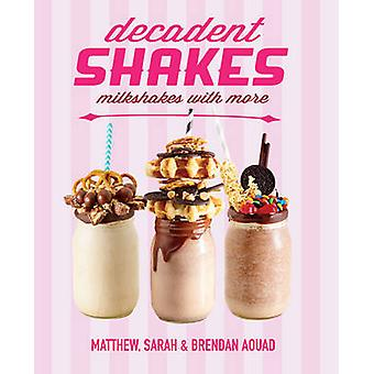 Decadent Shakes by Matthew Aouad - Sarah Aouad - Brendany Aouad - 978