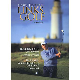 How to Play Links Golf by Martin Davis - Colin Montgomery - Donald St