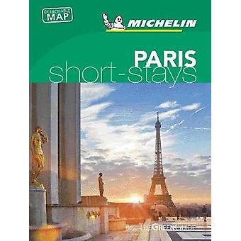 Michelin Green Guide Short Stays Paris by Michelin Green Guide Short