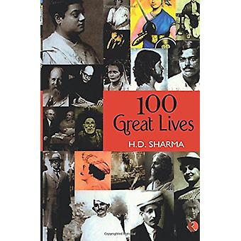 100 Great Lives by H. D. Sharma - 9788129107367 Book