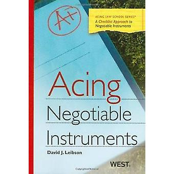 Acing Negotiable Instruments by David J. Leibson - 9780314911452 Book