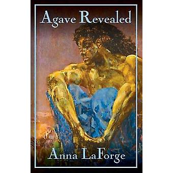 Agave Revealed by Laforge & Anna