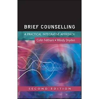 Brief Counselling A Practical Integrative Approach by Colin Feltham