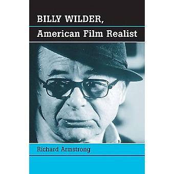 ビリー ・ ワイルダー - アメリカ映画現実主義者 (新版) リチャード Armstro によって