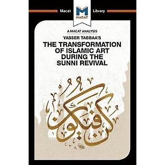 Yasser Tabbaas The Transformation of Islamic Art During the by Bilal Badat