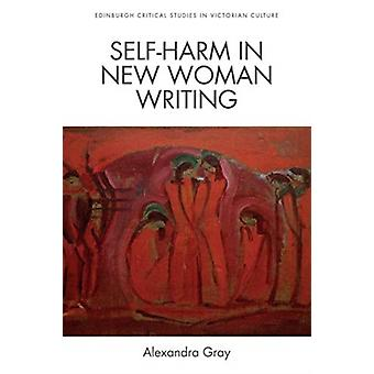 SelfHarm in New Woman Writing by Alexandra Gray
