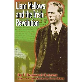 Liam Mellows and the Irish Revolution by Greaves & C. Desmond