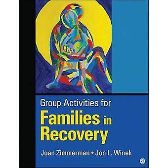 Activités de groupe pour les familles en convalescence par M. J. ZimmermanJon L. Winek