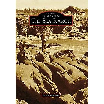 The Sea Ranch by Susan M Clark - 9780738559902 Book