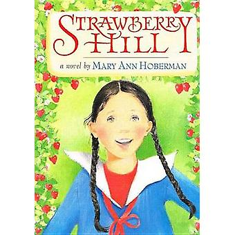 Strawberry Hill by Mary Ann Hoberman - 9781613832356 Book