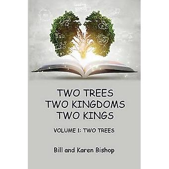 Two Trees Two Kingdoms Two Kings Vol 1 Two Trees by Bishop & Bill