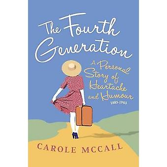 The Fourth Generation by McCall & Carole