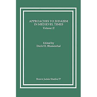 Approaches to Judaism in Medieval Times Volume II by Blumenthal & David R.