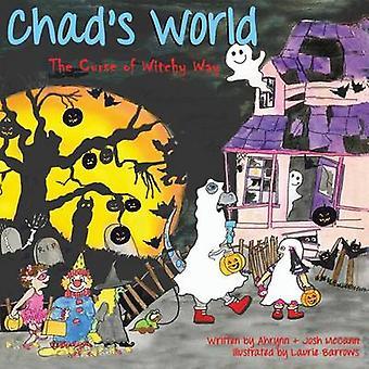 Chads World  The Curse of Witchy Way by McCann & Ahrynn