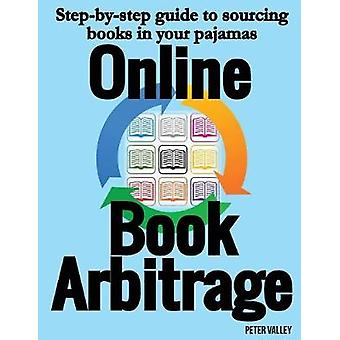 Online Book Arbitrage Stepbystep guide to running an Amazon FBA book arbitrage busines in your pajamas by Valley & Peter