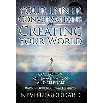 Neville Goddard Your Inner Conversations Are Creating Your World Hardcover by Allen & David