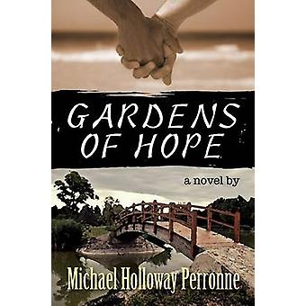 Gardens of Hope A Novel by Perronne & Michael Holloway