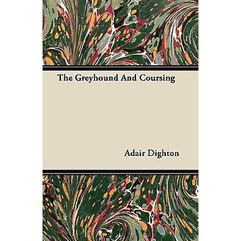 The Greyhound And Coursing by Dighton & Adair