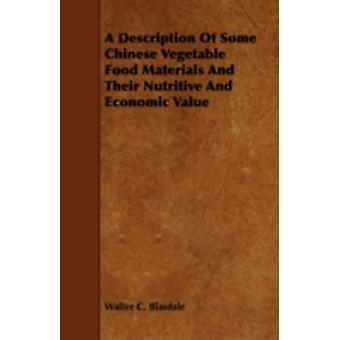 A Description of Some Chinese Vegetable Food Materials and Their Nutritive and Economic Value by Blasdale & Walter C.
