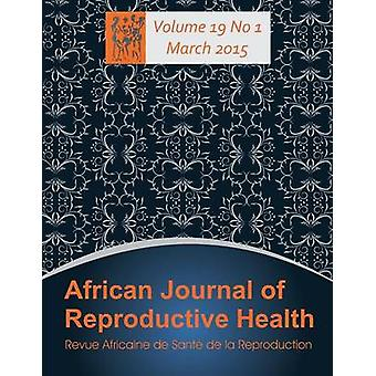 African Journal of Reproductive Health Vol.19 No.1 March 2015 by Okonofua & Friday