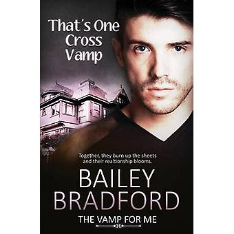 The Vamp for Me Thats One Cross Vamp by Bradford & Bailey