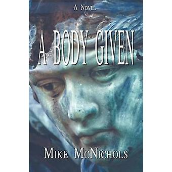 A Body Given by McNichols & Mike