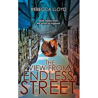 The View from Endless Street by Lloyd & Rebecca
