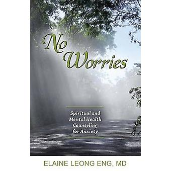 No Worries Spiritual and Mental Health Counseling for Anxiety by Eng & Elaine Leong