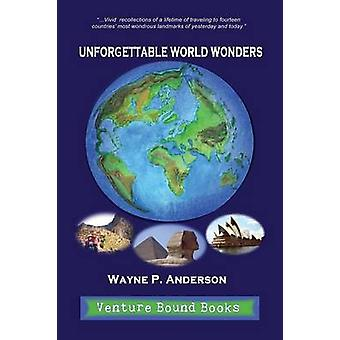 Unforgettable World Wonders by Anderson & Wayne p.